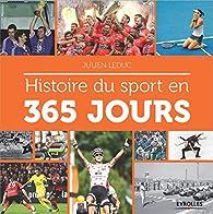 Histoire du sport en 365 jours par Julien Leduc