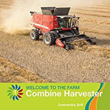 Combine Harvester (21st Century Basic Skills Library: Welcome to the Farm)