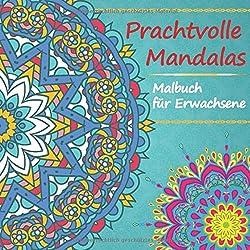 Prachtvolle Mandalas Malbuch für Erwachsene: Anspruchsvolle Mandala Vorlagen - zum Abbau von Stress und Förderung der Kreativität - auf hochwertigem Papier