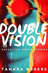 Double Vision - Collected Short Stories