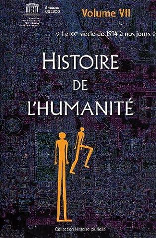 Histoire de l'humanité - Vol VII - Le XXe siècle : de 1914 à nos jours