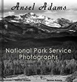 Ansel Adams: 212 National Park Service Photographs - Annotated Series