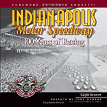 Indianapolis Motor Speedway: 100 Years of Racing by Ralph Kramer (2009-04-04)