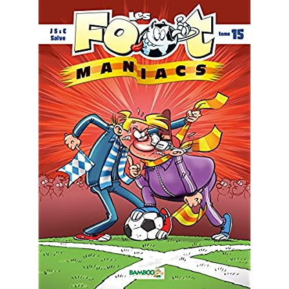 Les Foot maniacs - tome 15