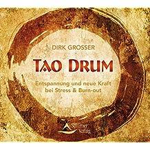 Tao Drum: Entspannung und neue Kraft bei Stress & Burn-out