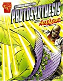 Understanding Photosynthesis with Max Axiom, Super Scientist (Graphic Library: Graphic Science)