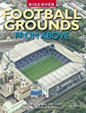 Discover Football Grounds From Above (Discovery Guides) by Ian Hay (20-Jul-2010) Paperback