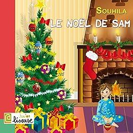 Le Noël de Sam [histoire illustrée pour les enfants] par [SOUHILA, Éditions L@liseuse]