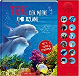 Tiere der Meere und Ozeane: Mit 12 echten Tierstimmen
