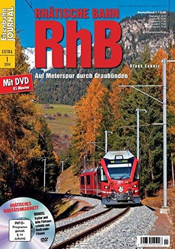 Rhätische Bahn RhB - mit Video-DVD - Eisenbahn Journal Extra-Ausgabe 1-2014