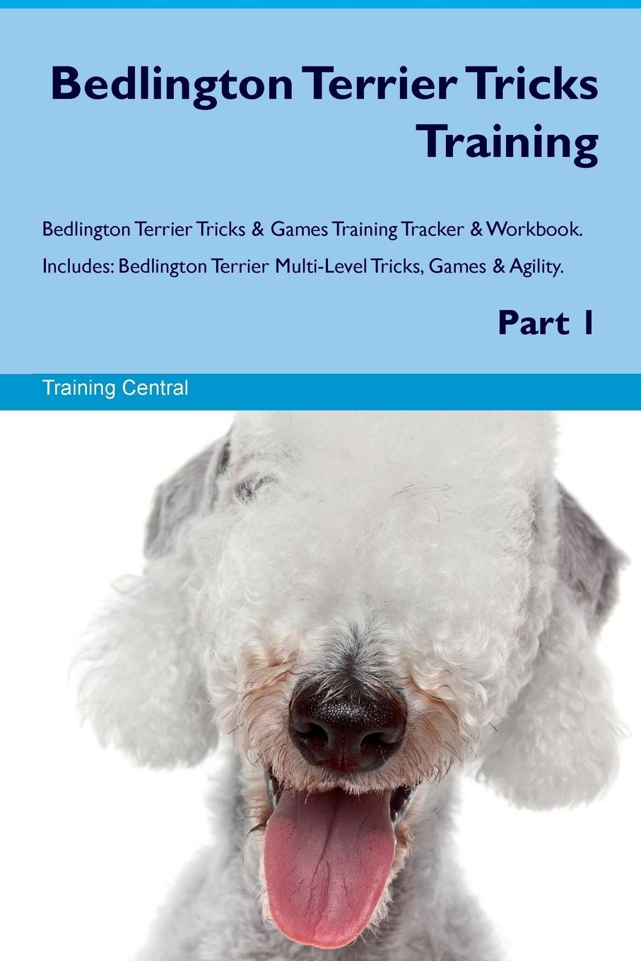 Bedlington Terrier Tricks Training Bedlington Terrier Tricks & Games Training Tracker & Workbook. Includes: Bedlington…