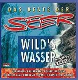 Das Beste der Seer; incl. Originalaufnahme vom Hit; Wilds Wasser