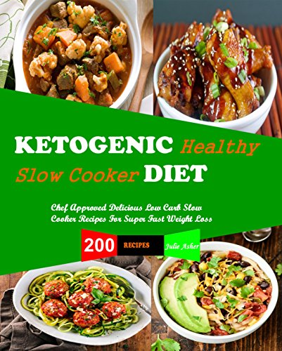 ketogenic-diet-slow-cooker-recipes-200-slow-cooker-recipes-chef-approved-delicious-low-carb-slow-coo