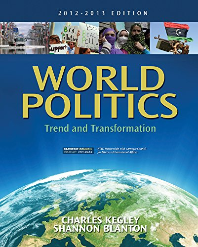 World Politics: Trend and Transformation, 2012 - 2013 Edition