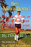 Marathon Running, Training & Racing: Jog, Run, Train & Race Fast Marathons or your First Marathon: Includes the basics for first timers and loggers, and ... for experienced runners. (English Edition)