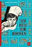 Produkt-Bild: ICH HELF DIR KOCHEN: Erstausgabe von 1955 als Reprint