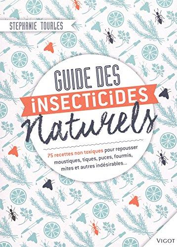 guides-des-insecticides-naturels-75-recettes-non-toxiques-pour-repousser-moustiques-tiques-puces-fou
