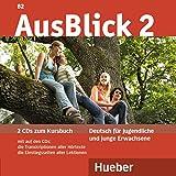 AusBlick 2: Deutsch für Jugendliche und junge Erwachsene.Deutsch als Fremdsprache / 2 Audio-CDs zum Kursbuch