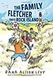 The Family Fletcher Takes Rock Island by Dana Alison Levy (2016-05-10)