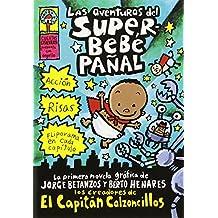 Las Aventuras del Superbebe Panal: (Spanish Language Edition of the Adventures of Super Diaper Baby) (El Superbebe Panal / Super Diaper Baby)