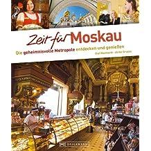 Zeit für Moskau - Faszinierender Reise Bildband mit Geheimtipps und Wohlfühladressen
