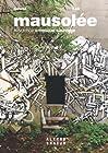 Mausolée - Résidence artistique sauvage