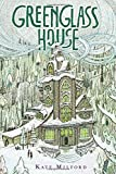 Greenglass House: Written by Kate Milford, 2014 Edition, Publisher: Houghton Mifflin [Hardcover]