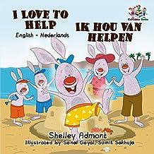 I Love to Help Ik hou van helpen (English Dutch Bilingual Collection) (Dutch Edition)