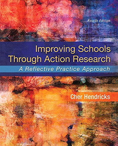 Improving Schools Through Action Research: A Reflective Practice Approach, Enhanced Pearson Etext -- Access Card Package (What's New in Ed Psych / Tests & Measurements)