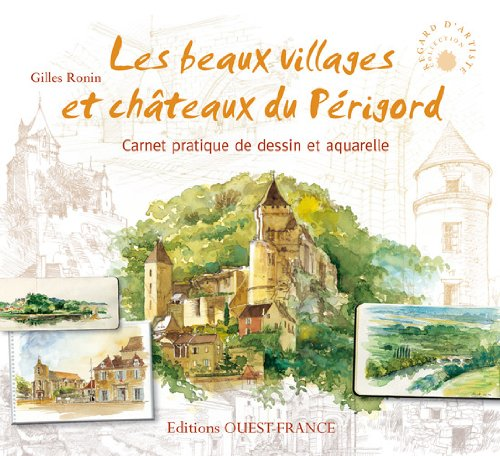 Les beaux villages et châteaux du Périgord : Car...