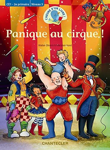 L'heure d'un livre! Panique au cirque (CE1 - 2e primaire Niveau 5): L'heure d'un livre ! por WALTER OLIVIERS