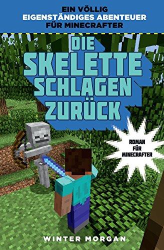 Die Skelette schlagen zurück: Roman für Minecrafter