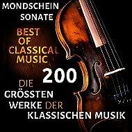 Mondscheinsonate - Die 200 größten Werke der klassischen Musik