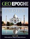 GEO Epoche 41/10: Indien 1450-1948. Maharadschas, Moguln, Kolonialherren -