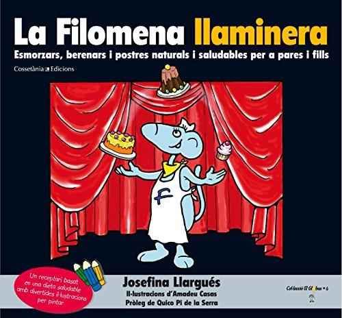 La Filomena llaminera (Premiat als Gourmand Awards'12): Esmorzars, berenars i postres naturals i saludables per a pares i fills (El Globus)
