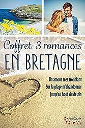 Coffret 3 romances en Bretagne : Un amour très troublant - Sur la plage m'abandonner - Jusqu'au bout du destin (HQN)