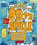 Das absolut verrückte Buch der 99 1/2 Spiele: Streiche und noch mehr Unfug
