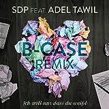 Ich will nur dass du weißt (B-Case Remix / Extended Mix) [feat. Adel Tawil]