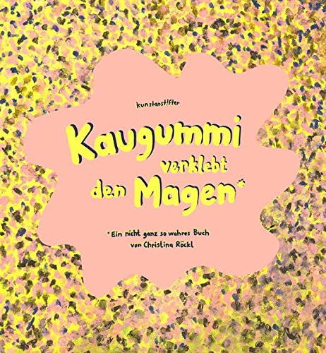 Buchseite und Rezensionen zu 'Kaugummi verklebt den Magen' von Christina Röckl