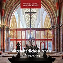 Mittelalterliche Kirchen in Magdeburg (Arnhold & Kotyrba Architekturführer)