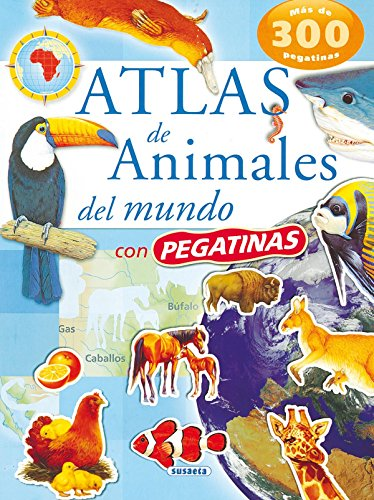 Atlas de animales del mundo/ Atlas of World Animals por From Susaeta
