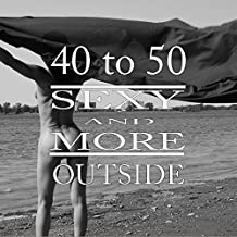 40 to 50, SEXY and MORE, Outside: Audrey, 10 years in photography, Outside  (French Edition)