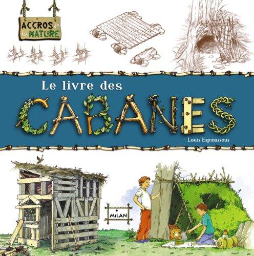 Le livre des cabanes (Accros de la nature) por Louis Espinassous