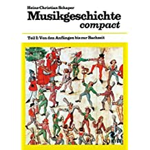 Musikgeschichte compact, in 2 Tln., Tl.1, Von den Anfängen bis zur Bachzeit