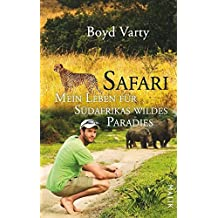 Safari - Mein Leben für Südafrikas wildes Paradies