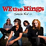 Smile Kid [Deluxe Edition] by We the Kings (2009-12-08)