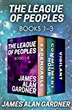 The League of Peoples Books 1–3: Expendable, Commitment Hour, and Vigilant (English Edition)