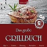 Das große Grillbuch für den Thermomix: TM 5 TM 31 Dips, Crèmes, Dressing, Marinaden, Saucen