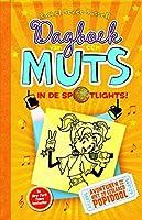 In de spotlights: avonturen van een niet zo geslaagd popidool (Dagboek van een muts Book 3)