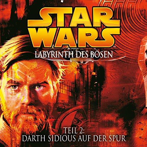 Labyrinth des Bösen - Teil 2: Darth Sidious auf der Spur